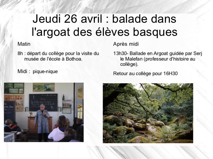 Jeudi 26 avril : balade dans        largoat des élèves basquesMatin                                      Après midi8h : dé...