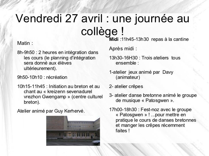 Vendredi 27 avril : une journée au            collège :11h45-13h30 repas à la cantine                   Midi              ...