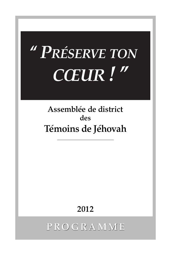 """´"""" PRESERVE TON   CŒUR ! """"          ´  Assemblee de district          des   ´          ´ Temoins de Jehovah          2012 ..."""