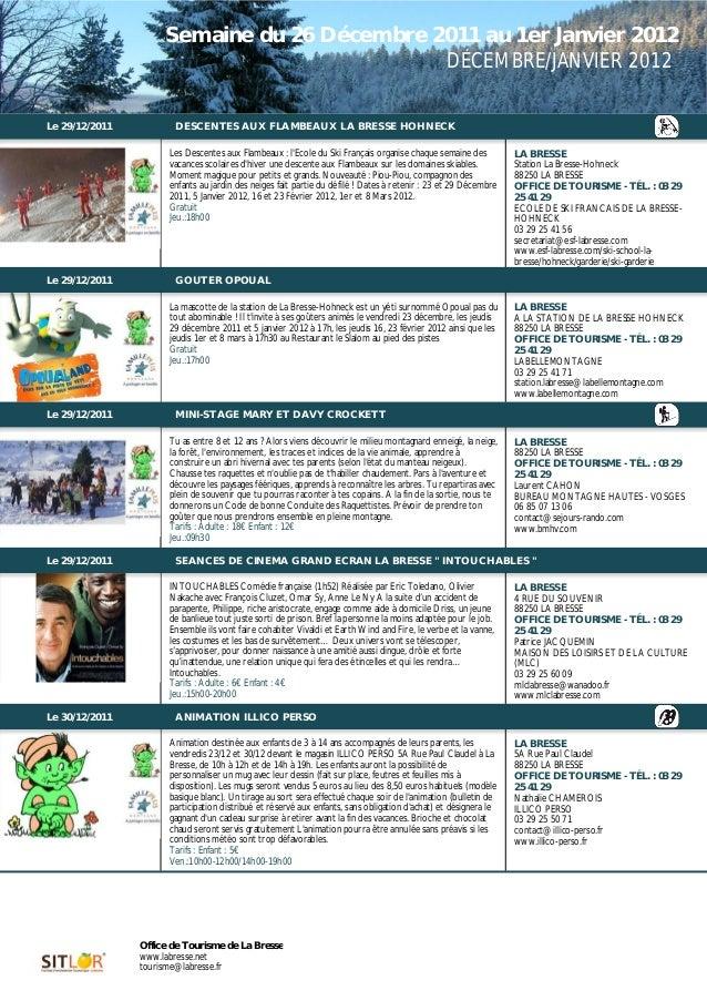 Semaine du 26 Décembre 2011 au 1er Janvier 2012                                             DÉCEMBRE/JANVIER 2012Le 30/12/...