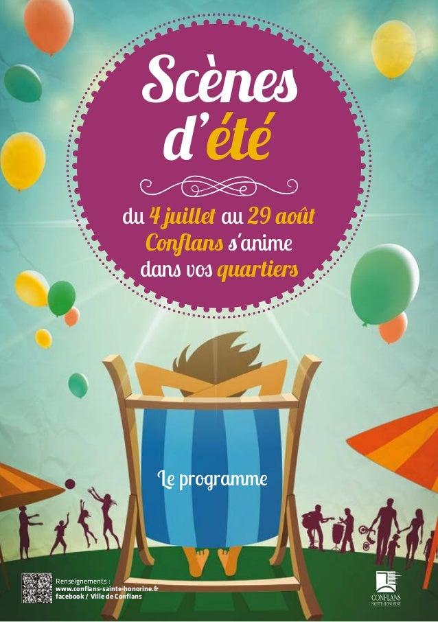 du 4 juillet au 29 août Conflans s'anime dans vos quartiers Le programme Scènes d'été Renseignements : www.conflans-sainte...