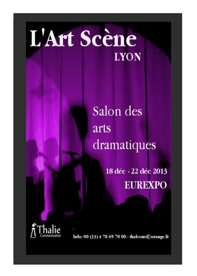 L'Art Scène  La première édition de L'artScène, salon des arts dramatiques, se déroulera à Lyon du 18 au 22 décembre à Eu...