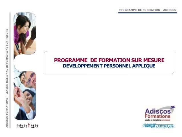 PROGRAMME DE FORMATION SUR MESURE DEVELOPPEMENT PERSONNEL APPLIQUE ADISCOSFORMATIONS–LEADERNATIONALENFORMATIONSSUR-MESURE ...