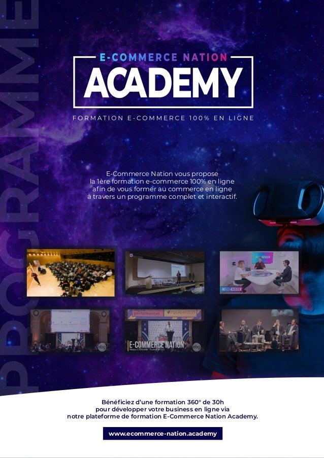 www.ecommerce-nation.academy POUR DÉCOUVRIR LA FORMATION RÉSERVEZ VOTRE PLACE PLACES LIMITÉES PROGRAMM E-Commerce Nation v...