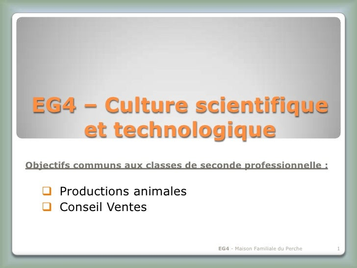 EG4 – Culture scientifique     et technologiqueObjectifs communs aux classes de seconde professionnelle :    Productions ...