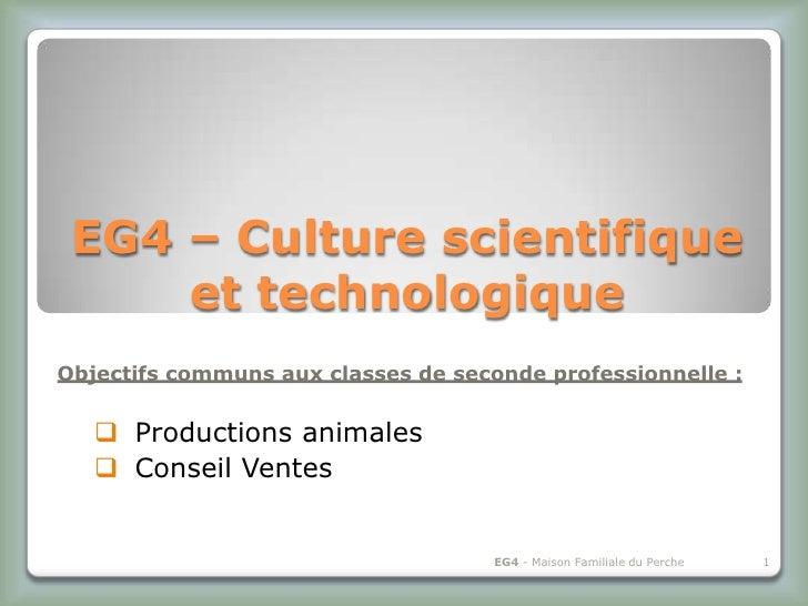 EG4 – Culture scientifique     et technologiqueObjectifs communs aux classes de seconde professionnelle :    Productions ...