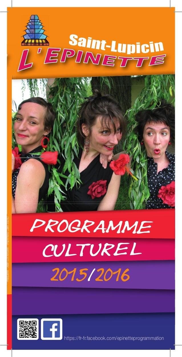 culturel 2015/2016 Saint-Lupicin Programme https://fr-fr.facebook.com/epinetteprogrammation maquette:Jean-LucMouret-Imprim...