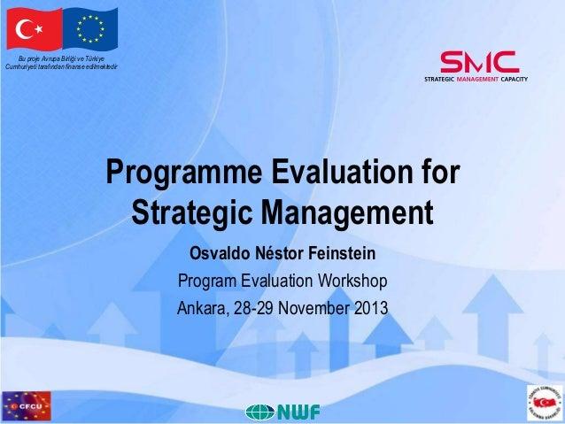 Bu proje Avrupa Birliği ve Türkiye Cumhuriyeti tarafından finanse edilmektedir  Programme Evaluation for Strategic Managem...