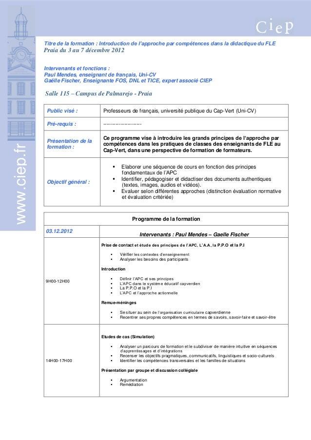 Titre de la formation : Introduction de l'approche par compétences dans la didactique du FLE              Praia du 3 au 7 ...