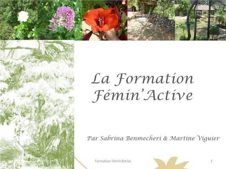 La Formation Fémin'ActivePar Sabrina Benmecheri & Martine Viguier  Formation Fémin'Active             1