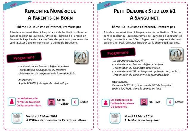 RENCONTRE NUMÉRIQUE A PARENTIS-EN-BORN  PETIT DÉJEUNER STUDIEUX #1 A SANGUINET  Thème : Le Tourisme et Internet, Premiers ...