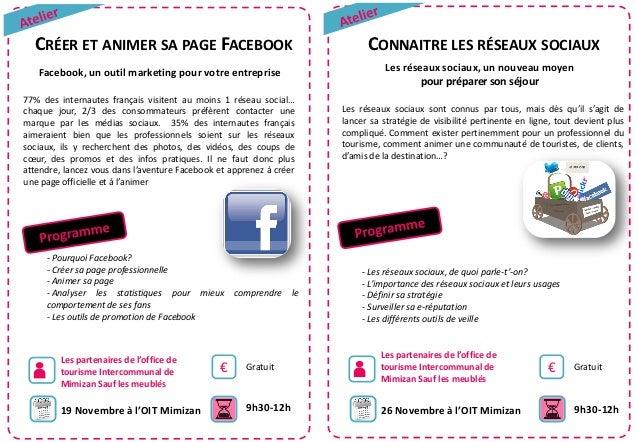 CRÉER ET ANIMER SA PAGE FACEBOOK  Les réseaux sociaux, un nouveau moyen pour préparer son séjour  Facebook, un outil marke...