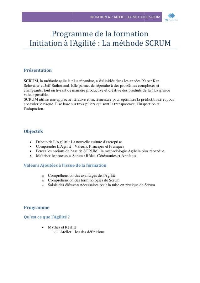 Programme de la formation Initiation à l'Agilité : La mét Présentation SCRUM, la méthode agile la plus répandue, a été ini...