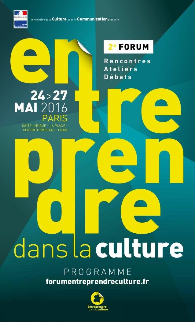 24>27 MAI 2016 PARIS GAÎTÉ LYRIQUE - LA PLACE - CENTRE POMPIDOU - CNAM R e n c o n t r e s A t e l i e r s D é b a t s 2e ...