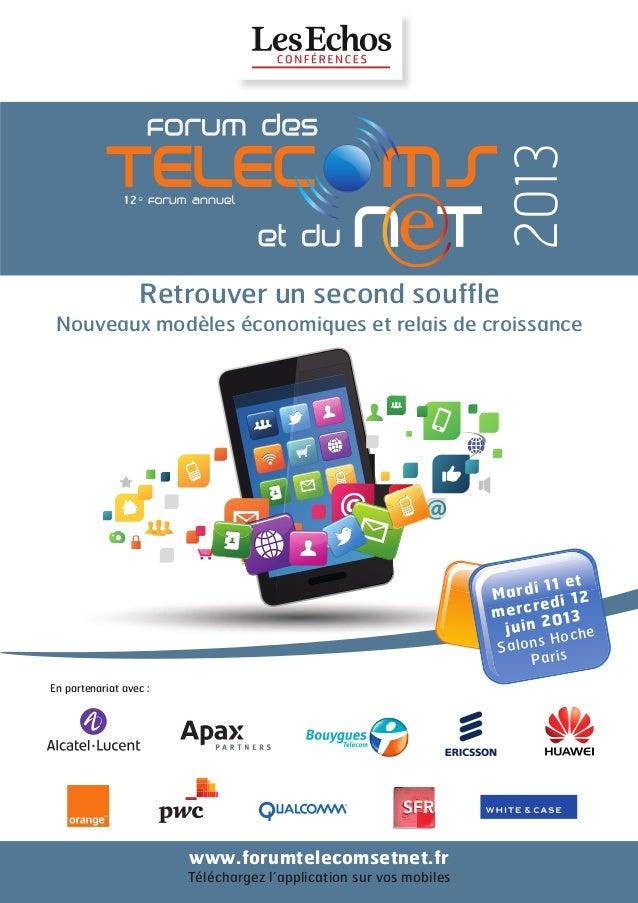 En partenariat avec :www.forumtelecomsetnet.frTéléchargez l'application sur vos mobilesMardi 11 etmercredi 12juin 2013Salo...