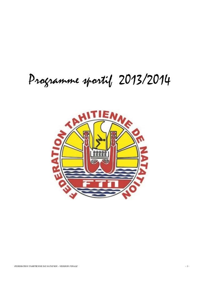 Programme sportif 2013/2014  FEDERATION TAHITIENNE DE NATATION.- VERSION FINALE  -1-