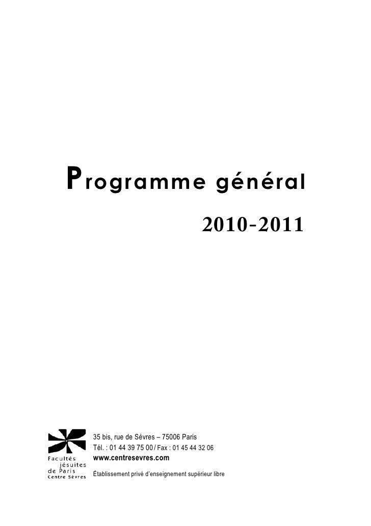 P rogramme général                                               2010-2011           35 bis, rue de Sèvres – 75006 Paris ...