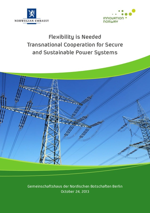 Flexibility is Needed Transnational Cooperation for Secure and Sustainable Power Systems  Gemeinschaftshaus der Nordischen...