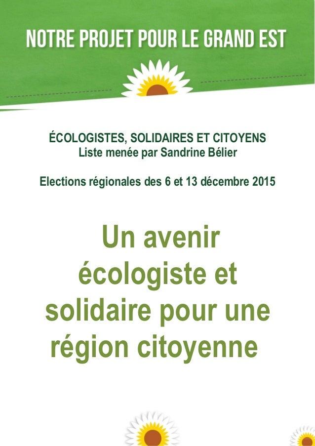 2 ÉCOLOGISTES, SOLIDAIRES ET CITOYENS Liste menée par Sandrine Bélier Elections régionales des 6 et 13 décembre 2015 Un av...