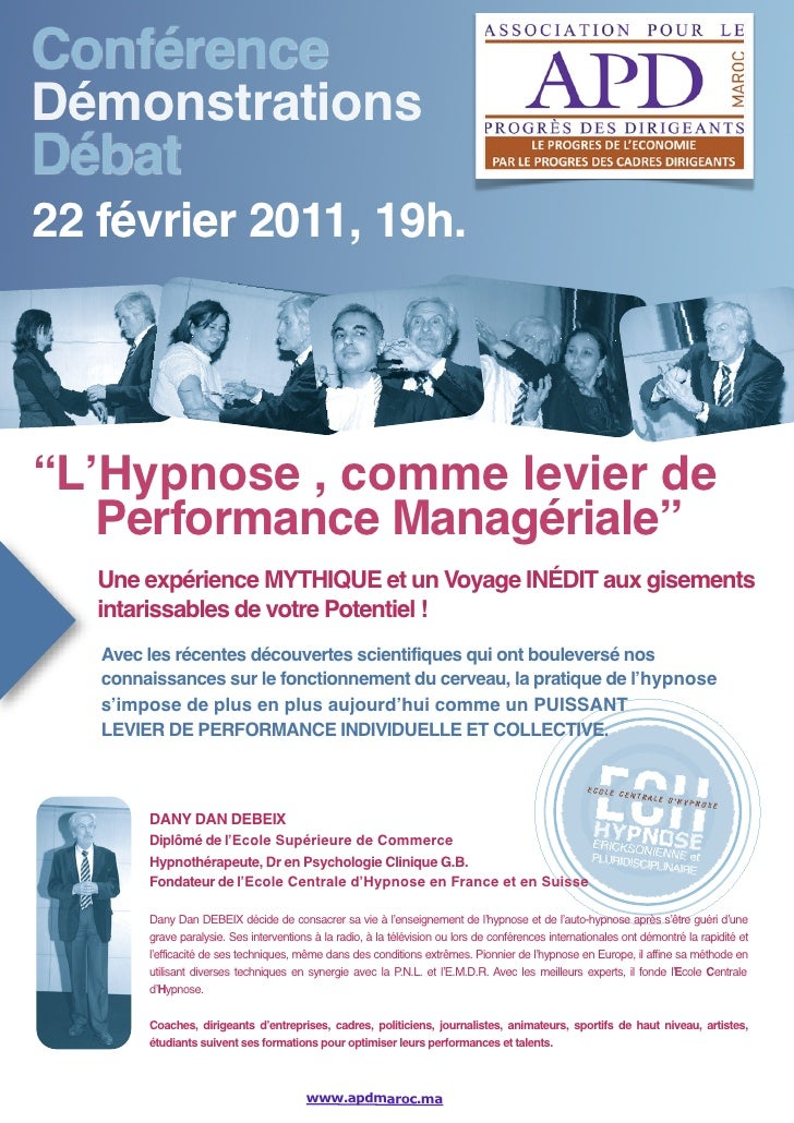 """ConférenceDémonstrationsDébat22 février 2011, 19h.""""L'Hypnose , comme levier de   Performance Managériale""""   Une expérience..."""