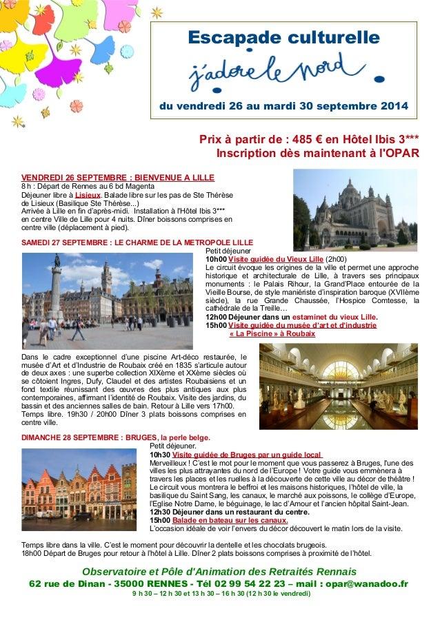 * Prix à partir de : 485 € en Hôtel Ibis 3*** Inscription dès maintenant à l'OPAR VENDREDI 26 SEPTEMBRE : BIENVENUE A LILL...