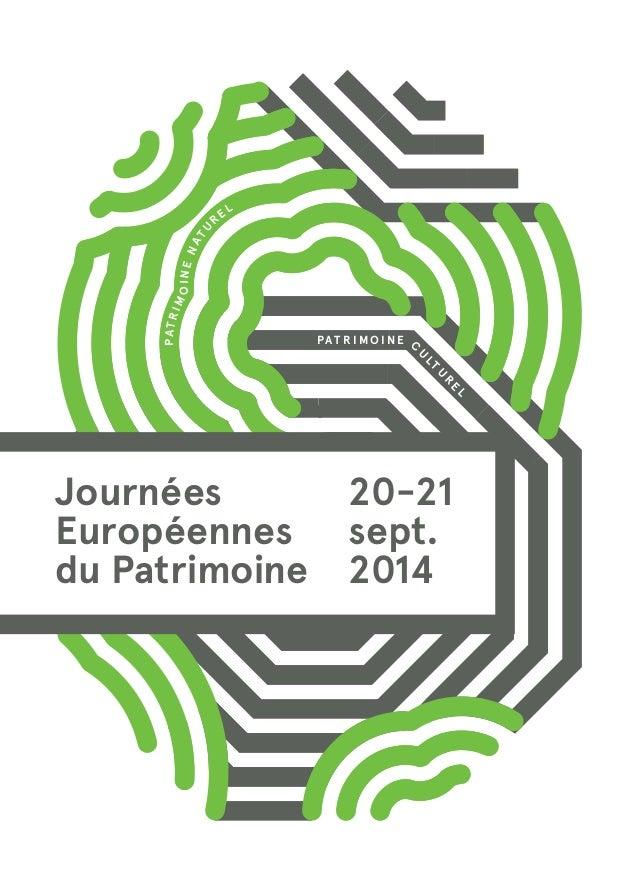 P AT R IMOINE N AT UR EL  PAT RIMOINE  C U L T U R E L  Journées  Européennes  du Patrimoine  20-21  sept.  2014