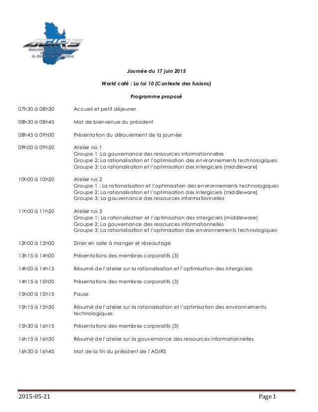 2015-05-21 Page 1 Journée du 17 juin 2015 World café : La loi 10 (Contexte des fusions) Programme proposé 07h30 à 08h30 Ac...