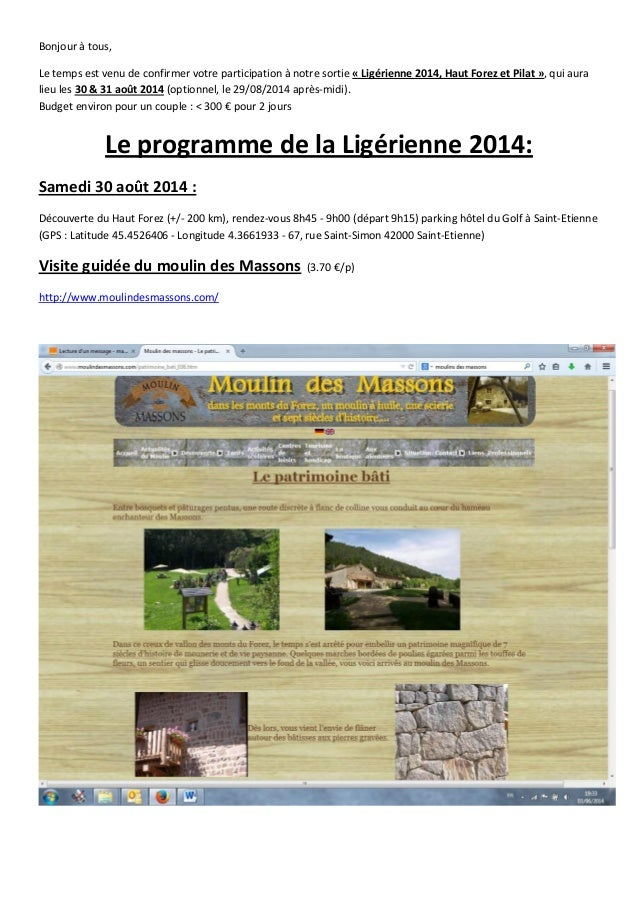 Bonjour à tous, Le temps est venu de confirmer votre participation à notre sortie « Ligérienne 2014, Haut Forez et Pilat »...