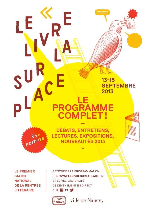 Retrouvez la programmation sur www.lelivresurlaplace.fr et suivez l'actualité de l'événement en direct sur et LE PROGRAMM...
