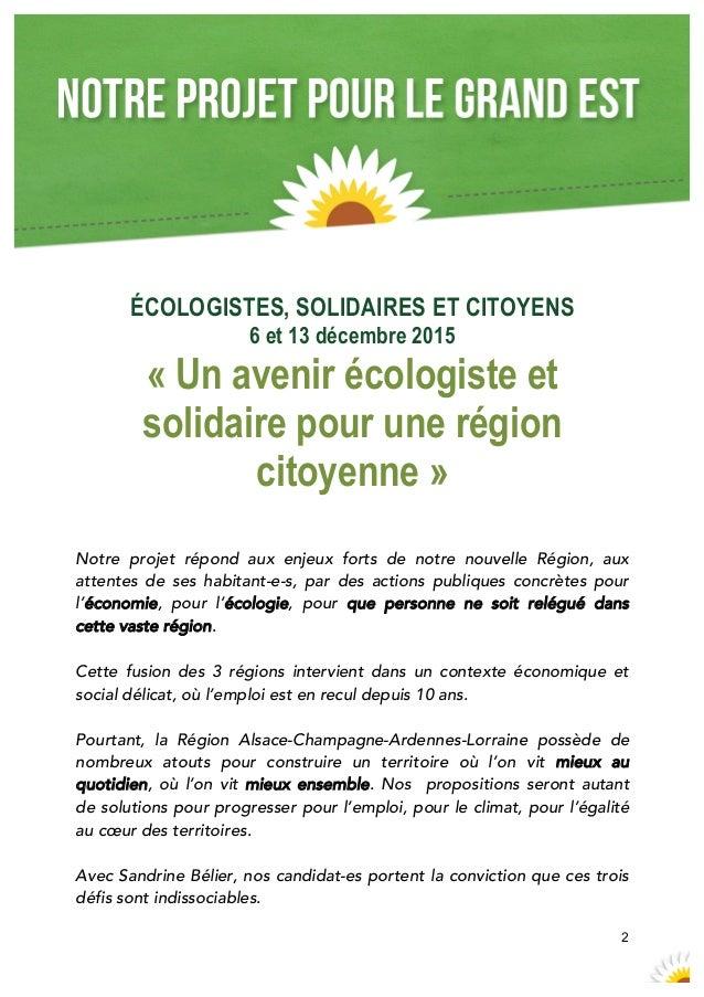 2  ÉCOLOGISTES, SOLIDAIRES ET CITOYENS 6 et 13 décembre 2015 « Un avenir écologiste et solidaire pour une région citoye...