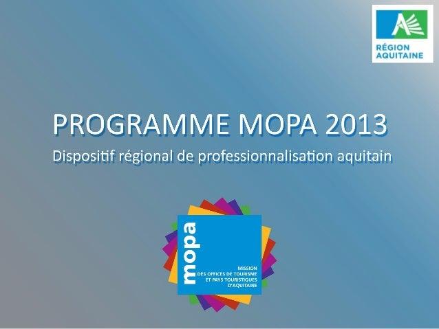 Edito                                                                        Au sommaire  En 2013 la MOPA a dix ans. Nous ...