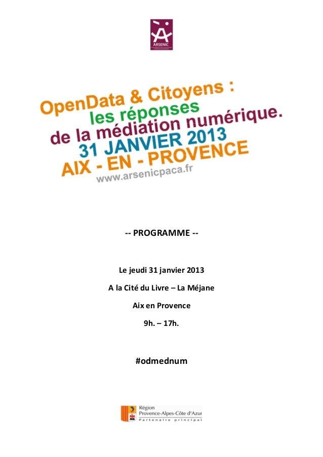 -- PROGRAMME --  Le jeudi 31 janvier 2013A la Cité du Livre – La Méjane      Aix en Provence         9h. – 17h.       #odm...