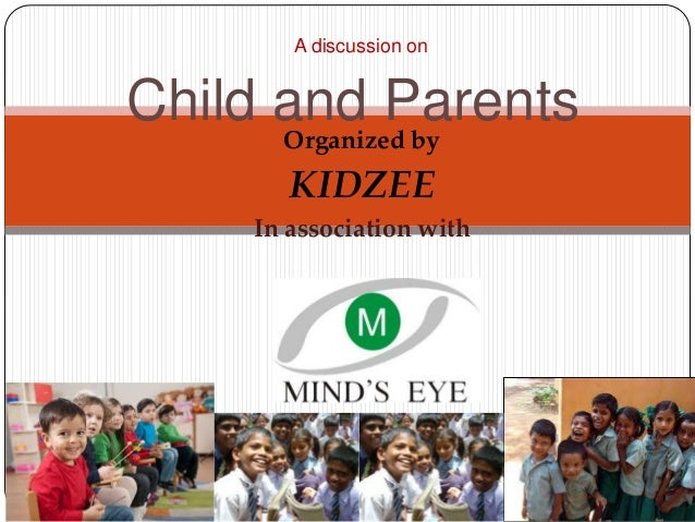Organized by KIDZEE In association with A discussion on Child and Parents