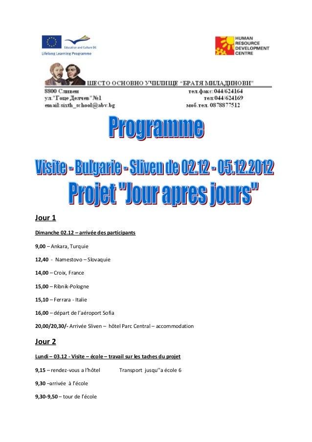 Jour 1Dimanche 02.12 – arrivée des participants9,00 – Ankara, Turquie12,40 - Namestovo – Slovaquie14,00 – Croix, France15,...