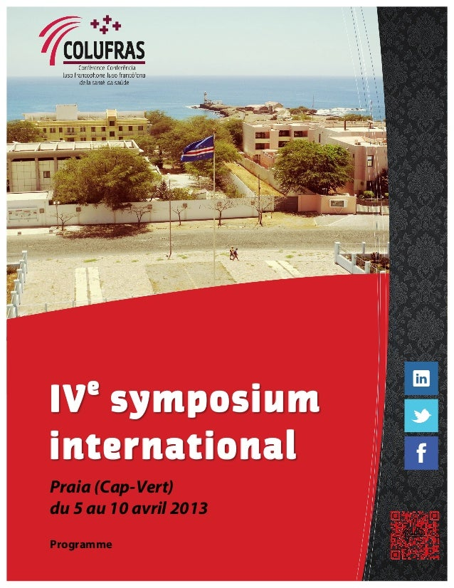 e  IV symposium international Praia (Cap-Vert) du 5 au 10 avril 2013 	    Programme