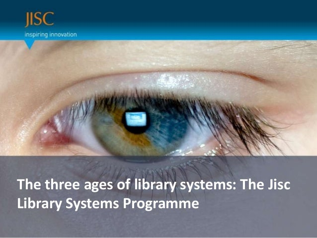 Presenter or main title… Session Title or subtitle… The three ages of library systems: The Jisc Library Systems Programme
