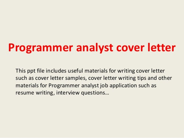 Programmer Analyst Cover Letter This Ppt File Includes Useful Materials For Writing Such As