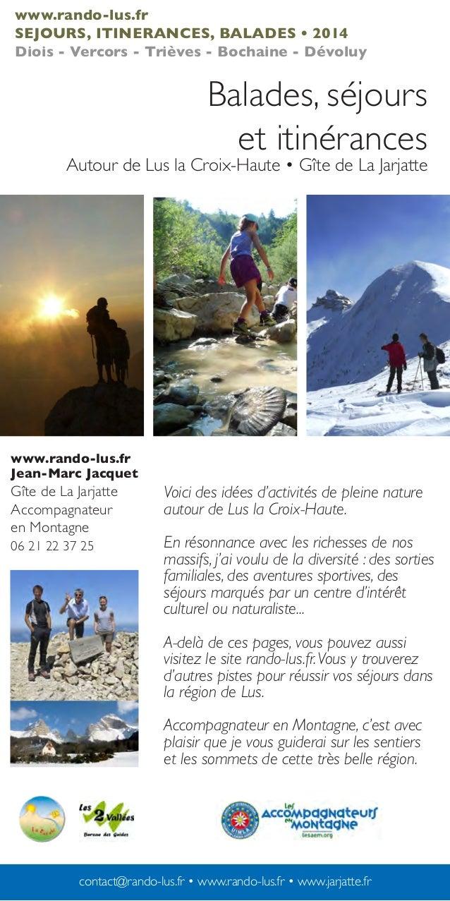 www.rando-lus.fr SEJOURS, ITINERANCES, BALADES • 2014 Diois - Vercors - Trièves - Bochaine - Dévoluy  Balades, séjours et ...