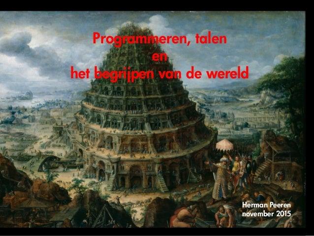 Programmeren, talen en  het begrijpen van de wereld Herman Peeren november 2015