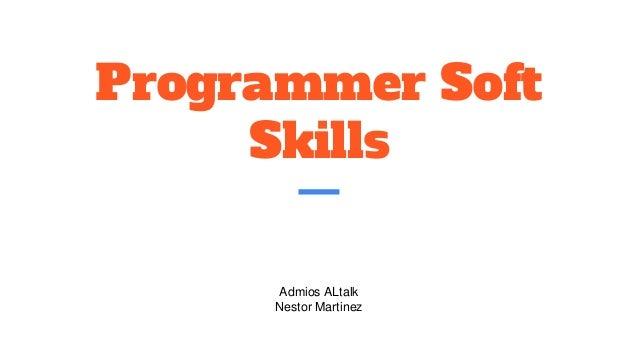 Programmer Soft Skills Admios ALtalk Nestor Martinez