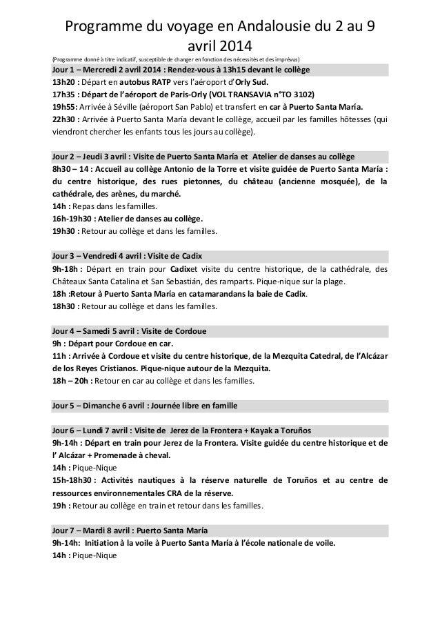 Programme du voyage en Andalousie du 2 au 9 avril 2014 (Programme donné à titre indicatif, susceptible de changer en fonct...