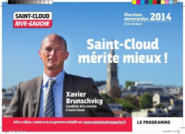 Élections municipales 23 et 30 mars  2014  Saint-Cloud mérite mieux ! Xavier Brunschvicg Candidat de la Gauche à Saint-Clo...