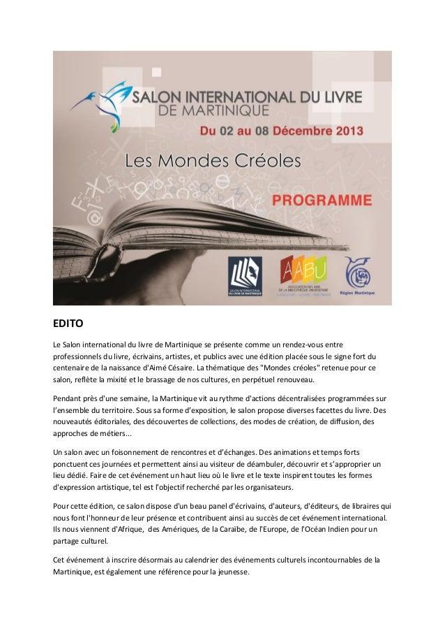 EDITO Le Salon international du livre de Martinique se présente comme un rendez-vous entre professionnels du livre, écriva...