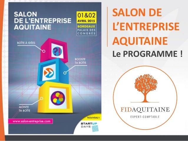 SALON DE L'ENTREPRISE AQUITAINE Le PROGRAMME !