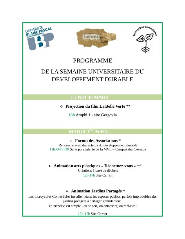PROGRAMME DE LA SEMAINE UNIVERSITAIRE DU DEVELOPPEMENT DURABLE LUNDI 30 MARS  Projection du film La Belle Verte ** 18h Am...