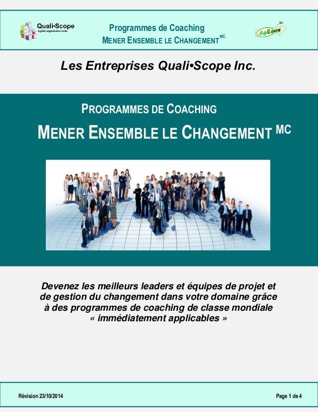Programmes de Coaching  MENER ENSEMBLE LE CHANGEMENT  MC  Révision 23/10/2014 Page 1 de 4  Les Entreprises Quali•Scope Inc...
