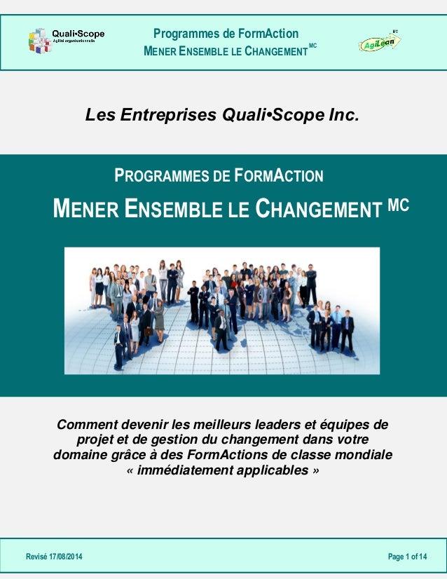 Programmes de FormAction  MENER ENSEMBLE LE CHANGEMENT  MC  Revisé 17/08/2014 Page 1 of 14  Les Entreprises Quali•Scope In...