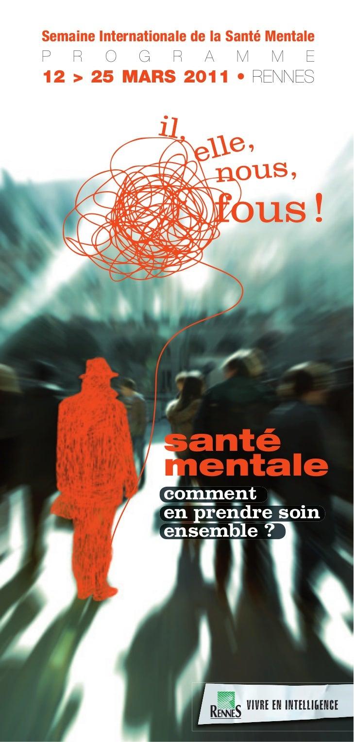 Semaine Internationale de la Santé MentaleP R O G R A M M E12 > 25 MARS 2011 • RENNES                  santé              ...