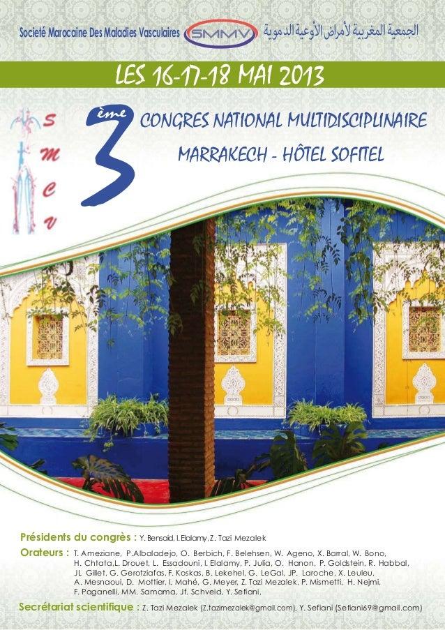 Societé Marocaine Des Maladies Vasculaires3ème CONGRES NATIONAL MULTIDISCIPLINAIREMARRAKECH - HÔTEL SOFITELLES 16-17-18 MA...
