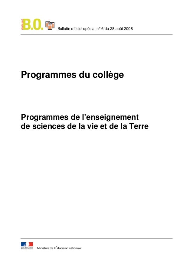 Bulletin officiel spécial n° 6 du 28 août 2008  Programmes du collège  Programmes de l'enseignement de sciences de la vie ...